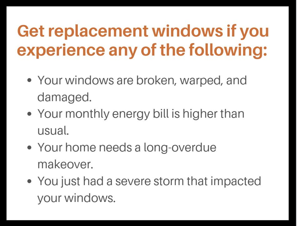 There are signs to watch out for that tell you when you need replacement windows.